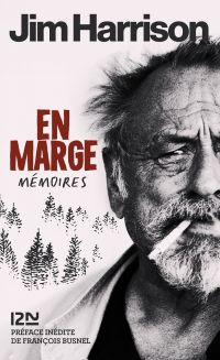 En marge, mémoires | Harrison, Jim (1937-2016). Auteur