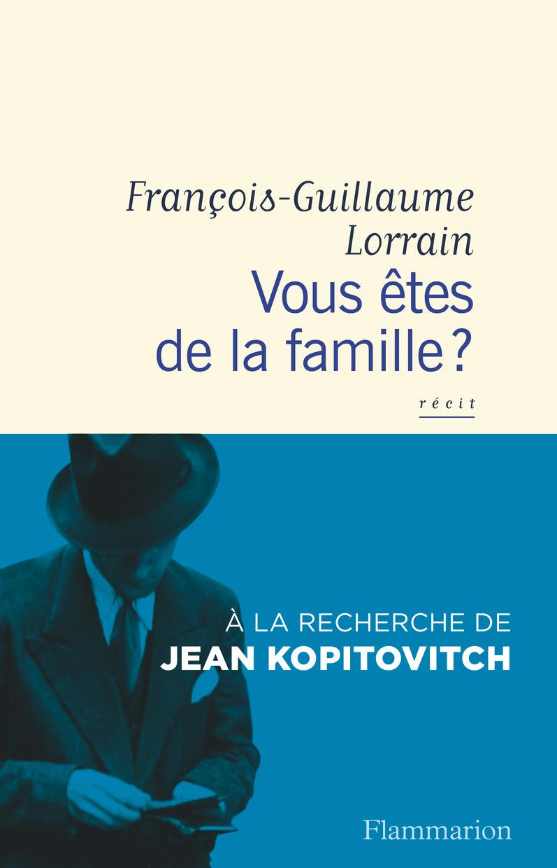 Vous êtes de la famille ? | Lorrain, François-Guillaume