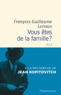 Vous êtes de la famille ? | Lorrain, François-Guillaume (1970-....). Auteur