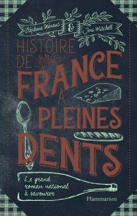 Histoire de France à pleines dents | Hénaut, Stéphane. Auteur