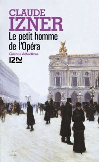 Le petit homme de l'Opéra | Izner, Claude. Auteur