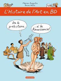 L'Histoire de l'Art en BD (Tome 1) - De la préhistoire... à la Renaissance ! | Augustin, Marion (1970-....). Auteur