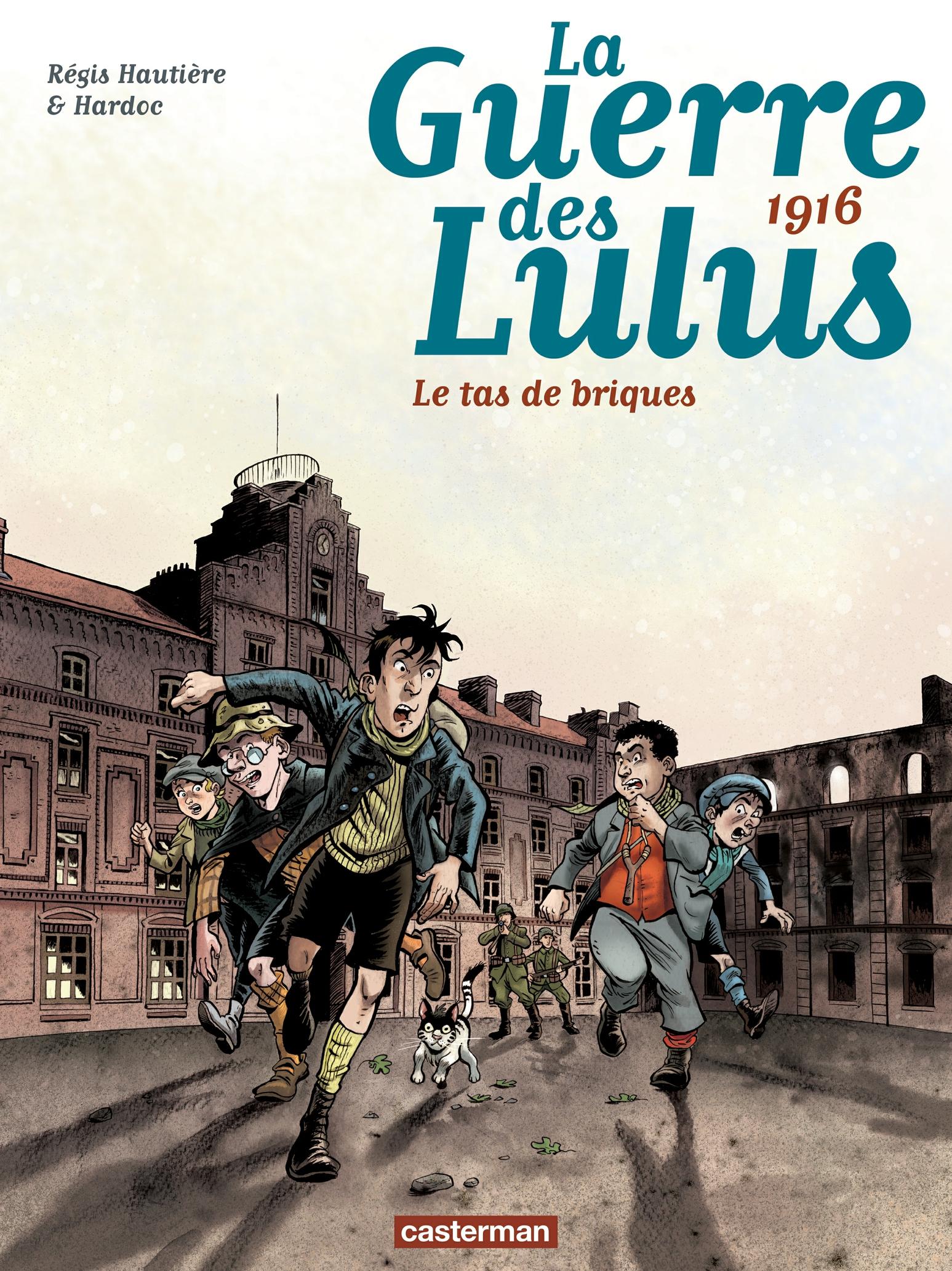 La Guerre des Lulus (Tome 3) - 1916, Le tas de briques | Hautière, Régis