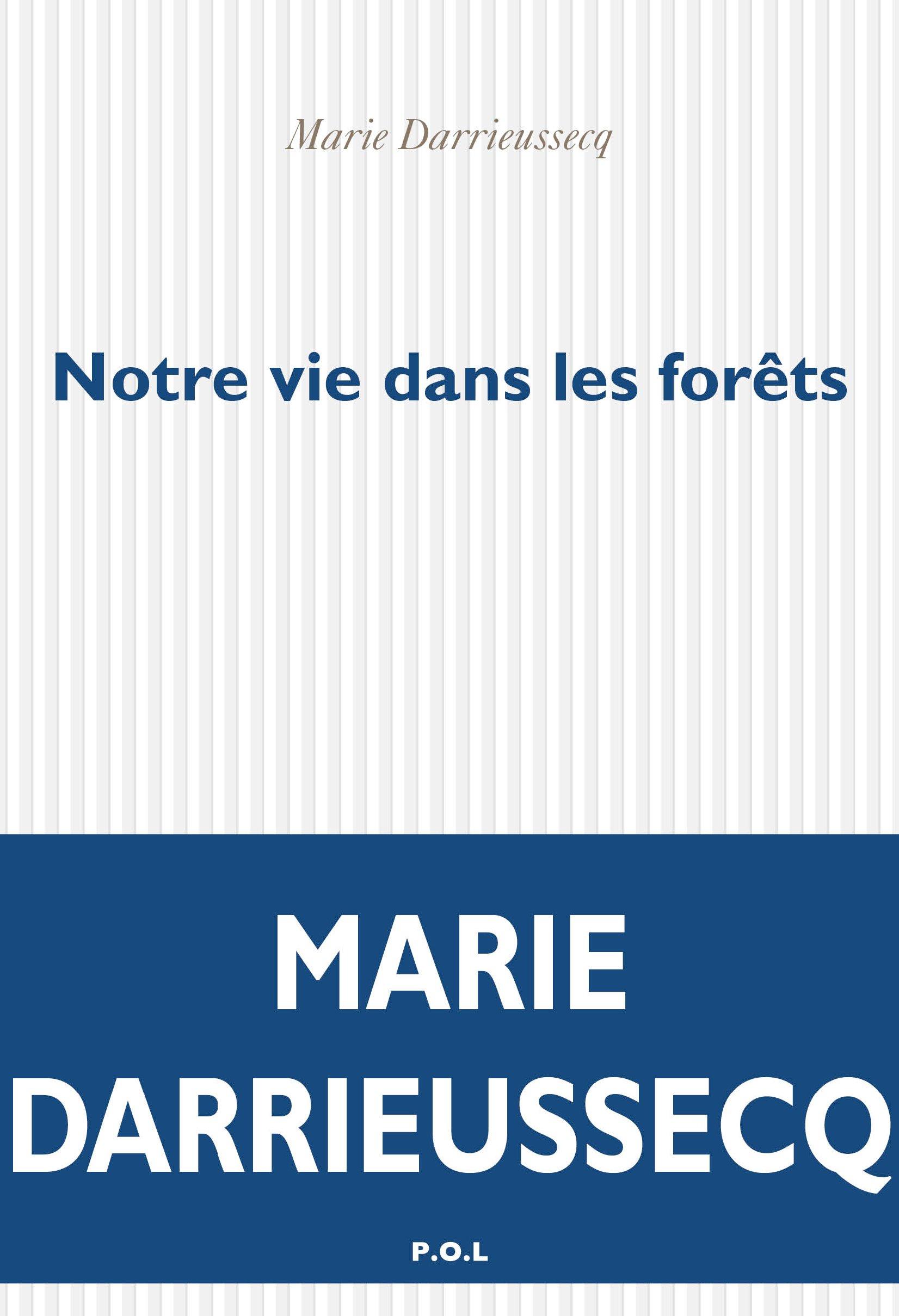 Notre vie dans les forêts | Darrieussecq, Marie