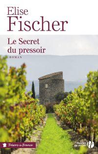 Le Secret du pressoir | FISCHER, Elise. Auteur