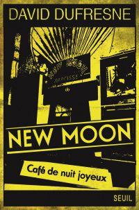 New Moon. Café de nuit joyeux