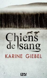 Chiens de sang | GIEBEL, Karine