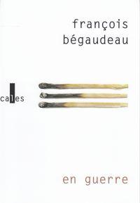 En guerre | Bégaudeau, François. Auteur