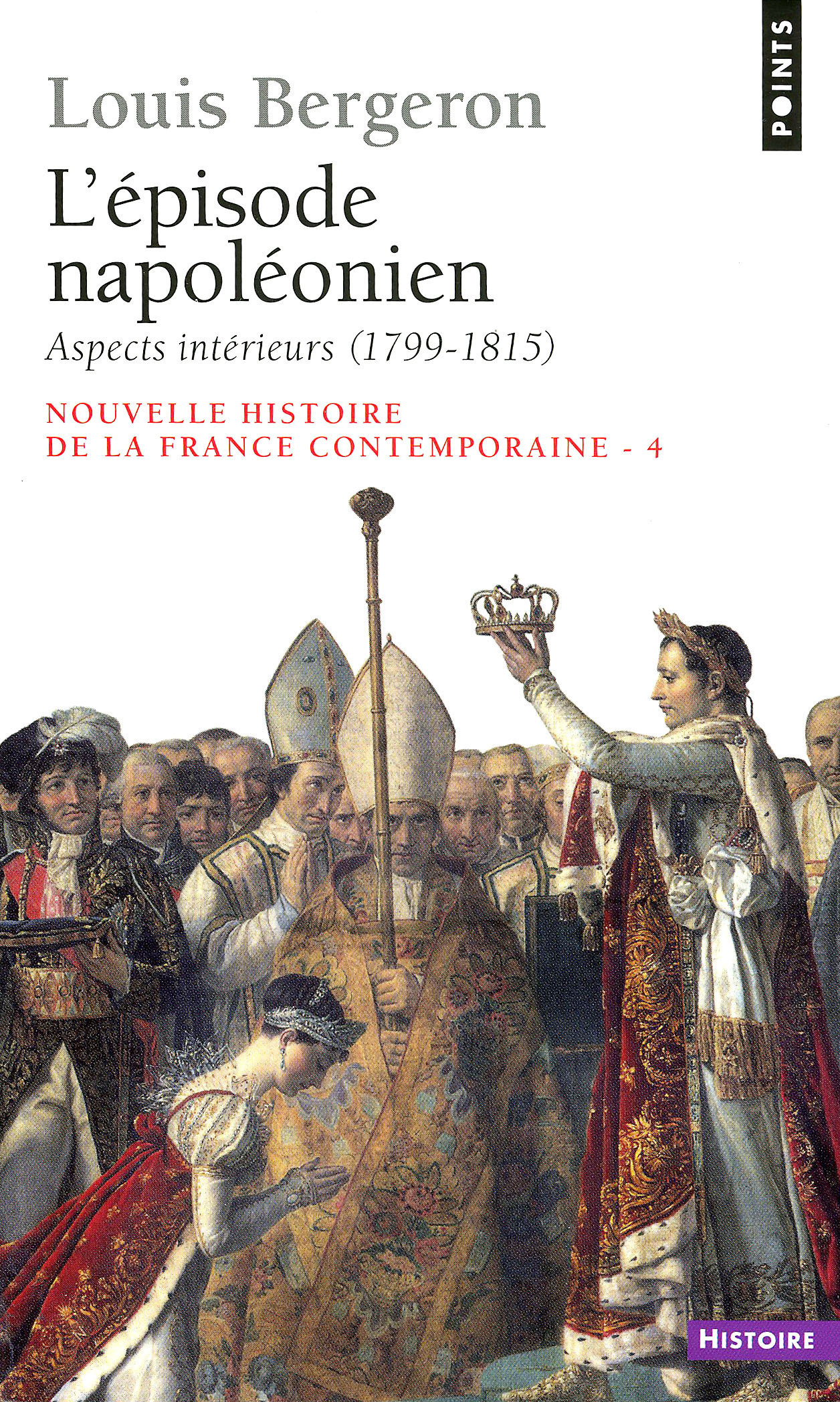 Episode napoléonien. Aspects intérieurs (1799-1815) (L')