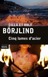 Cinq lames d'acier | Börjlind, Cilla (1961-....). Auteur