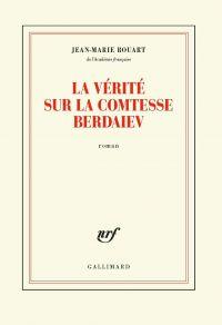 La vérité sur la comtesse Berdaiev | Rouart, Jean-Marie. Auteur