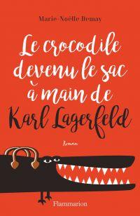 Le crocodile devenu le sac à main de Karl Lagerfeld | Demay, Marie-Noëlle. Auteur
