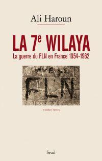 La 7e Wilaya - La guerre du...