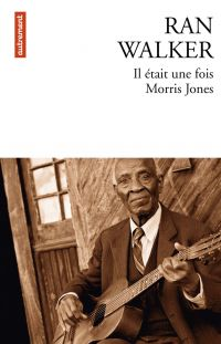 Il était une fois Morris Jones | Walker, Ran (1975-....). Auteur