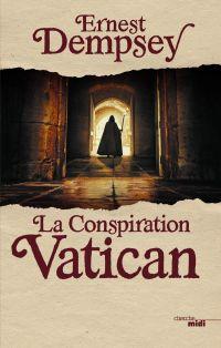 La Conspiration Vatican | DEMPSEY, Ernest. Auteur