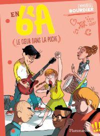 En 6e A (Tome 2) - Le Coeur...