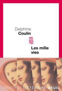 Les Mille-vies | Coulin, Delphine