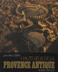 Hauts lieux de la Provence ...