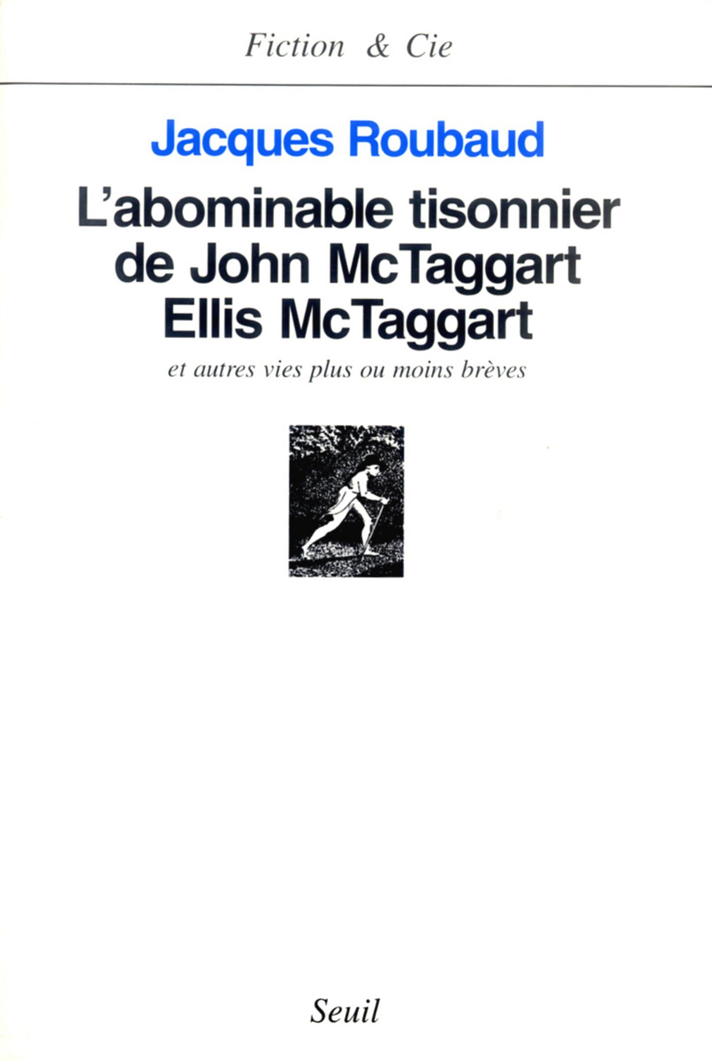 L'Abominable Tisonnier de John McTaggart Ellis McTaggart et autres vies plus ou moins brèves