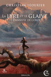 La lyre et le glaive. Volume 2, Danseuse de corde