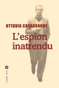 L'espion inattendu | Casagrande, Ottavia. Auteur
