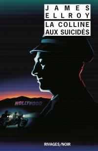 La Colline aux suicidés | Ellroy, James. Auteur