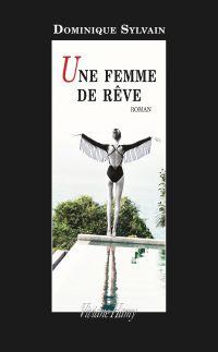 Une femme de rêve | Sylvain, Dominique. Auteur
