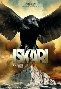 Iskari (Tome 3) - La Tisseuse de Ciel | Ciccarelli, Kristen