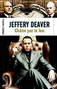 Châtié par le feu | Deaver, Jeffery. Auteur
