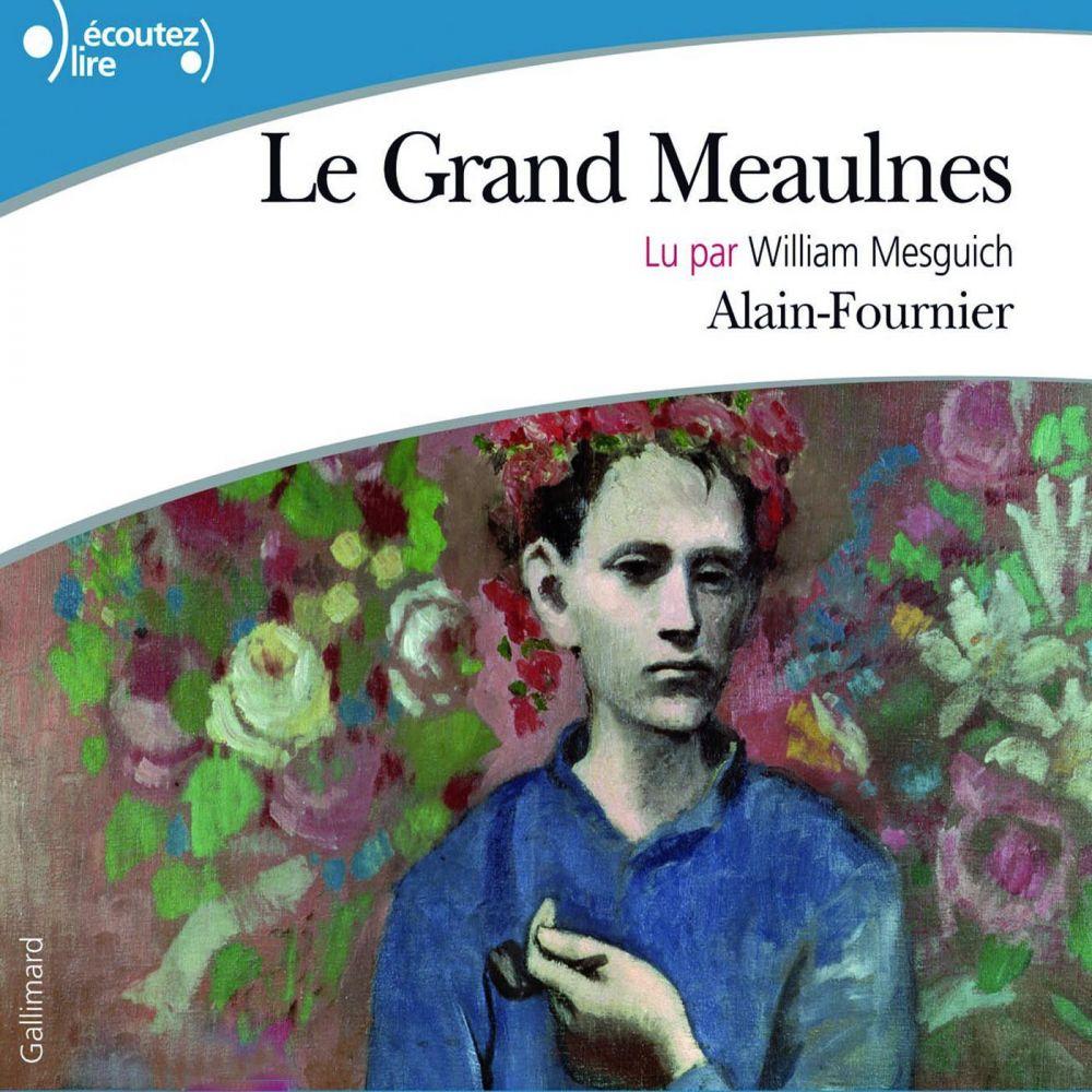 Le Grand Meaulnes   Fournier, Alain. Auteur