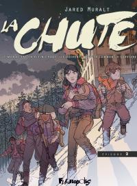 La Chute (Épisode 2) | Muralt, Jared. Auteur