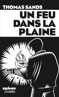 Un feu dans la plaine | Sands, Thomas (1991?-....). Auteur