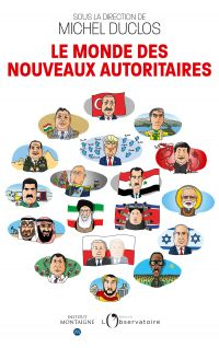 Le monde des nouveaux autoritaires