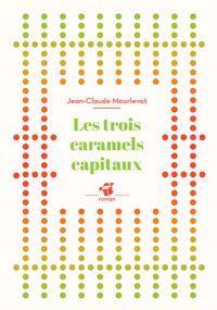 Les trois caramels capitaux | Mourlevat, Jean-Claude