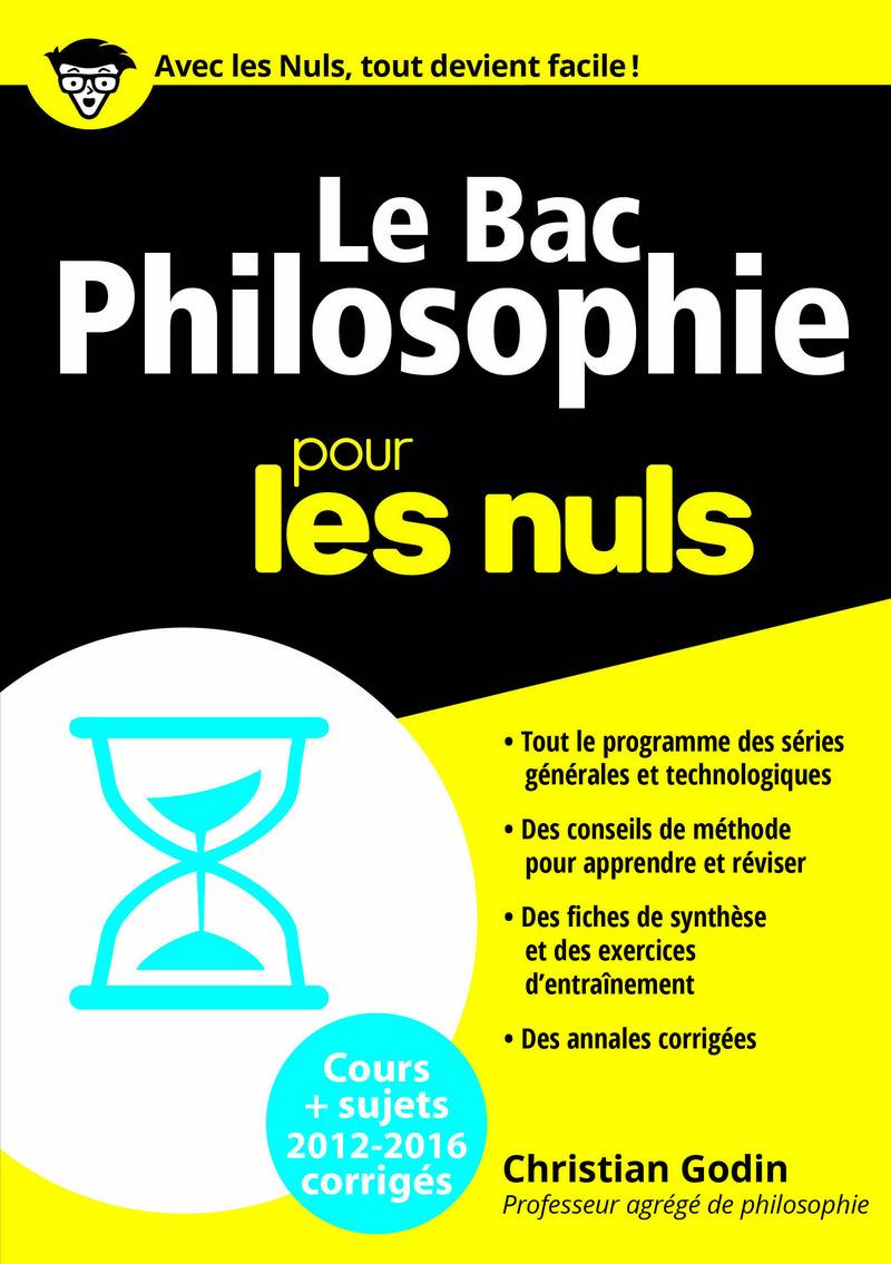 Le Bac Philosophie 2016 pour les Nuls   GODIN, Christian