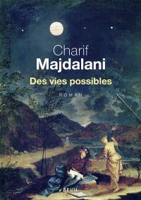 Des vies possibles | Majdalani, Charif (1960-....). Auteur