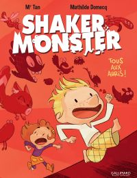 Shaker Monster (Tome 1) - Tous aux abris ! | Mr Tan (1981-....). Auteur