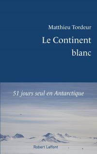 Le Continent blanc | Tordeur, Matthieu. Auteur