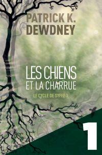 Les Chiens et la Charrue EP1