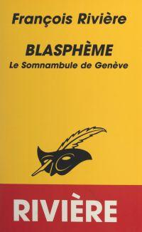 Blasphème (1). Le somnambul...