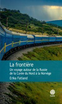 La frontière | Fatland, Erika. Auteur