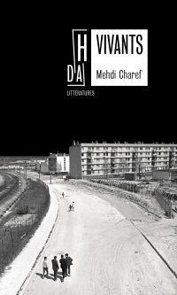 Vivants | Charef, Mehdi (1952-....). Auteur