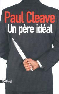 Un père idéal | Cleave, Paul (1974-....). Auteur