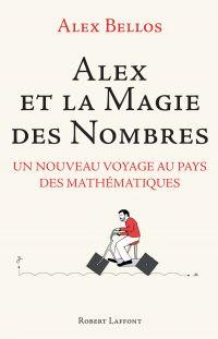Alex et la magie des nombres | Bellos, Alex (1969-....). Auteur