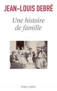 Une histoire de famille | DEBRÉ, Jean-Louis. Auteur