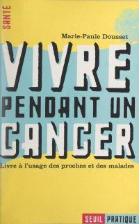 Vivre pendant un cancer