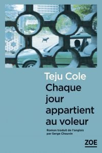 Chaque jour appartient au voleur | COLE, Teju. Auteur