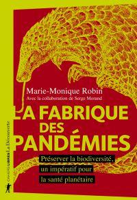 La fabrique des pandémies | ROBIN, Marie-Monique. Auteur