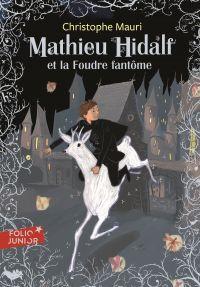 Mathieu Hidalf (Tome 2) - Mathieu Hidalf et la foudre fantôme | Bachelier, Benjamin. Illustrateur