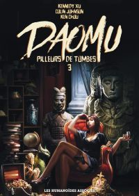 Daomu - Pilleurs de tombes ...
